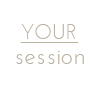 Your Session
